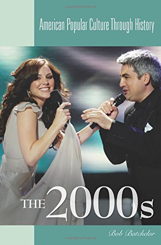 The 2000s (American Popular Culture Through History)