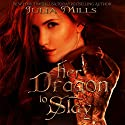 Her Dragon to Slay: Dragon Guard Series Volume 1 Audiobook by Julia Mills Narrated by Hollie Jackson