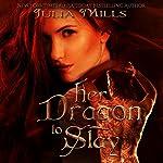Her Dragon to Slay: Dragon Guard Series Volume 1 | Julia Mills
