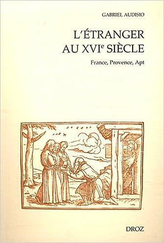 Livre L'Étranger au XVIème siècle : France, Provence, Apt pdf