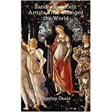 Sandro Botticelli: Artists That Changed the World