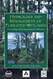 Hydrology and Management of Forested Wetlands, Proceedings of the International Conference, 8-12 April 2006 New Bern, North Carolina, , 1892769530