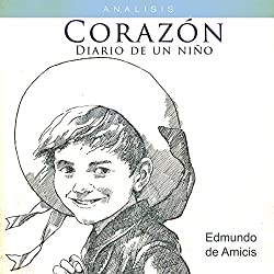 Análisis: Corazón Diario de un niño - Edmundo de Amicis [Analysis: Heart Journal of a Child - Edmundo de Amicis]