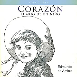Análisis: Corazón Diario de un niño - Edmundo de Amicis [Analysis: Heart Journal of a Child - Edmundo de Amicis] Audiobook