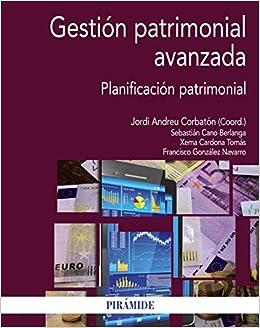 Gestión patrimonial avanzada: Planificación patrimonial Economía Y Empresa: Amazon.es: Jordi Andreu Corbatón, Sebastián Cano Berlanga, Xema Cardona Tomás, ...