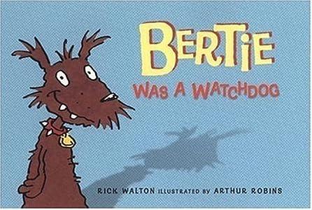 Bertie Was a Watchdog by Rick Walton (2002-06-01)