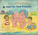My Little Pony and the New Friends, Edith Adams, 0394868102