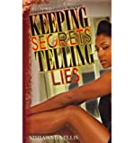 img - for [ Keeping Secrets, Telling Lies [ KEEPING SECRETS, TELLING LIES BY Ellis, Nishawnda ( Author ) Jun-01-2011[ KEEPING SECRETS, TELLING LIES [ KEEPING SECRETS, TELLING LIES BY ELLIS, NISHAWNDA ( AUTHOR ) JUN-01-2011 ] By Ellis, Nishawnda ( Author )Jun-01-2011 Quality Paper book / textbook / text book