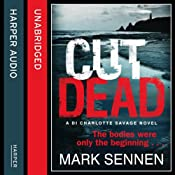 Cut Dead: DI Charlotte Savage, Book 3 | Mark Sennen