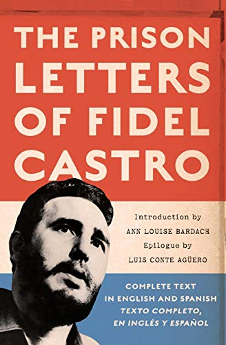The Prison Letters of Fidel Castro Paperback – Illustrated, February 9, 2007