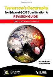 Tomorrow's Geography for Edexcel GCSE Specification A Revision Guide: Unit 2 The Natural Environment (TG)