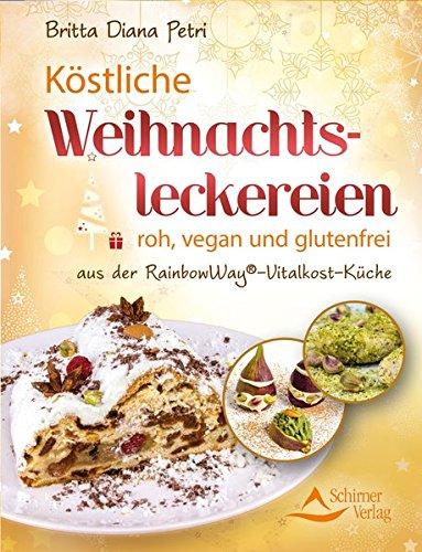 Köstliche Weihnachtsleckereien: roh, vegan und glutenfrei - aus der RainbowWay- Vitalkost-Küche