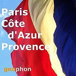 Paris. Côte d'Azur. Provence