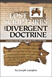 Download THE LOST SCRIPTURES AND DIVERGENT DOCTRINE: The Lost Books of the Bible and Lost Doctrines of the Faith in PDF ePUB Free Online