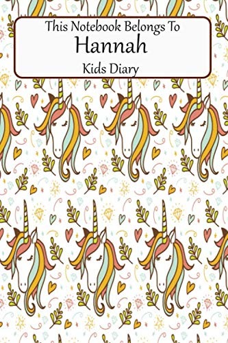 This Notebook Belongs To Hannah Kids Diary: Girls Diary Composition Unicorn Notebook For Journal Entries 6 X 9 Blank Lined Book Paper ()