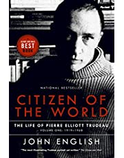 Citizen of the World: The Life of Pierre Elliott Trudeau Volume One: 1919-1968