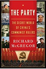 The Party: The Secret World of China's Communist Rulers Kindle Edition