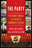 The Party: The Secret World of China's Communist Rulers