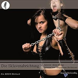 Die Sklavenabrichtung Hörbuch