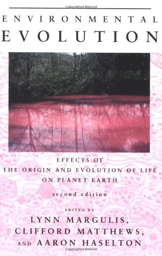 Environmental Evolution - 2nd Edition: Effects of the Origin and Evolution of Life on Planet Earth