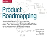 img - for Product Roadmapping: Align Your Teams, and Deliver the Most to Your Customers and Stakeholders book / textbook / text book