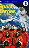 Space Heroes, James Buckley and Dorling Kindersley Publishing Staff, 0789498952