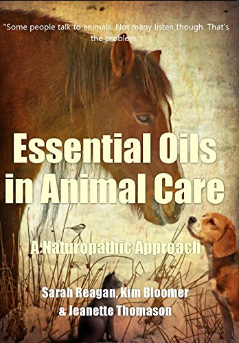 Essential Oils in Animal Care: A Naturopathic Approach by [Reagan, Dr. Sarah, Bloomer, Dr. Kim, Thomason, Dr. Jeannie]