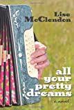 All Your Pretty Dreams, Lise McClendon, 1479132713