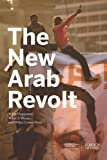 The New Arab Revolt: What Happened, What It Means, and What Comes Next, Council on Foreign Relations/Foreign Affairs, 0876095007
