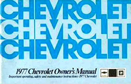 (COMPLETE & UNABRIDGED CHEVROLET 1977 OWNERS INSTRUCTION & OPERATING MANUAL - USERS GUIDE - INCLUDES; Biscayne, Bel Air, Impala, & Caprice, SS Super Sport option, convertible. CHEVY)