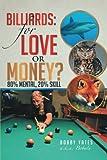Billiards: For Love or Money?: 80% Mental, 20% Skill