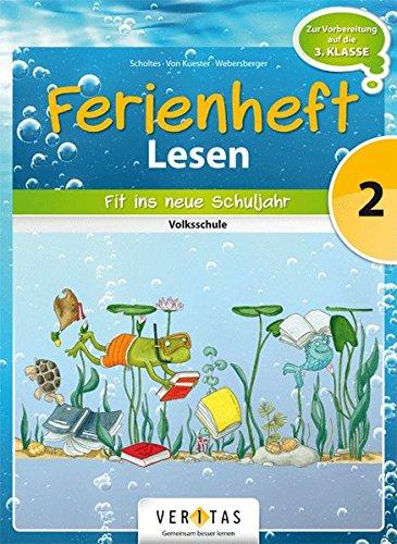 Lesen Ferienhefte - Volksschule: 2. Klasse - Fit ins neue Schuljahr: Ferienheft. Zur Vorbereitung auf die 3. Klasse
