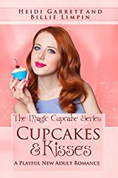 Cupcakes & Kisses: A Playful New Adult Romance (The Magic Cupcake Series Book 1)