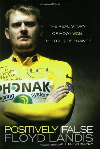 Positively False: The Real Story of How I Won the Tour de France ()