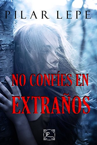 No confíes en extraños (Spanish Edition)