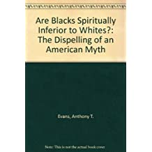 Are Blacks Spiritually Inferior to Whites?: The Dispelling of an American Myth