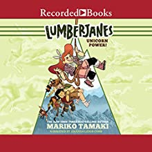 Unicorn Power!: Lumberjanes, Book 1 Audiobook by Mariko Tamaki Narrated by Amanda Leigh Cobb
