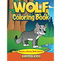 Wolf Coloring Book: Nature Coloring Book Edition