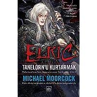 Elric Tanelornu Kurtarmak