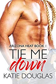 Tie Me Down (Arizona Heat Book 1)