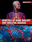 img - for Genetics of Bone Biology and Skeletal Disease, Second Edition book / textbook / text book
