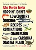 Hoppin' John's Lowcountry Cooking: Recipes and Ruminations from Charleston and the Carolina Coastal Plain