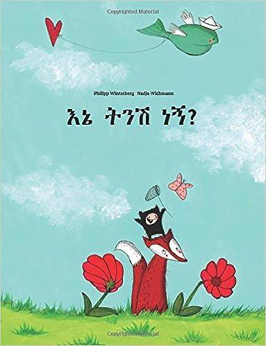 Ene tenese nane?: Yatariku se ele yatasarawe Philipp Winterberg ena Nadja Wichmann nawe (Amharic Edition)