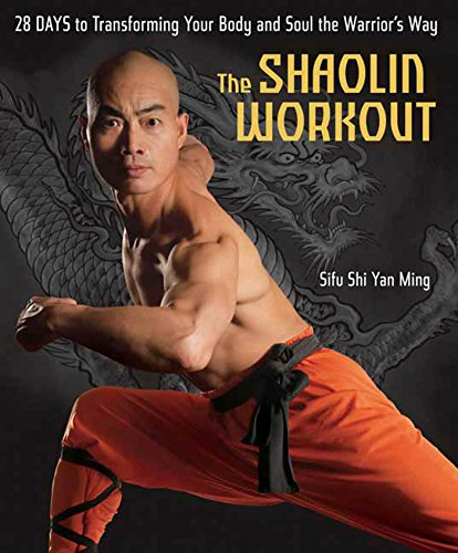 The Shaolin Workout: 28 Days to Transforming Your Body and Soul the Warrior's Way (Body Panthers Art)
