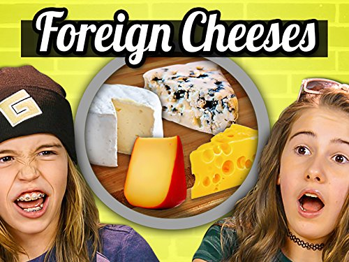 Eating Foreign Cheeses!   Kids Vs. Food