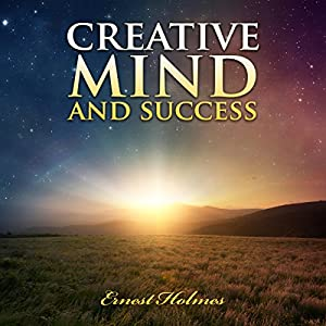 Creative Mind and Success Audiobook