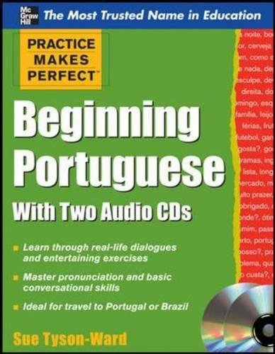 Practice Makes Perfect Beginning Portuguese with Two Audio CDs (Practice Makes Perfect Series) by McGraw-Hill Education