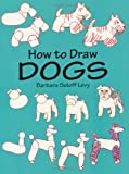 How to Draw Dogs, Barbara Soloff Levy, 0486410587