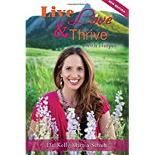 Live, Love and Thrive with Herpes: A Holistic Guide For Women