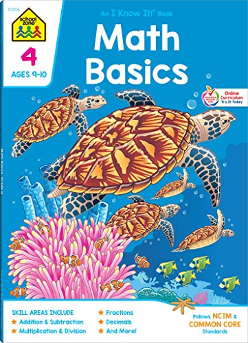 School Zone - Math Basics 4 Workbook - 64 Pages, Ages 9 to 10, Grade 4, Multiplication, Division Symmetry, Equivalent Fractions, and More (School Zone I Know It!® Workbook Series) ()